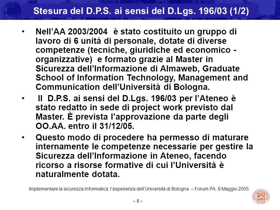 Implementare la sicurezza informatica: l'esperienza dell'Università di Bologna – Forum PA, 9 Maggio 2005 - 8 - Nell'AA 2003/2004 è stato costituito un