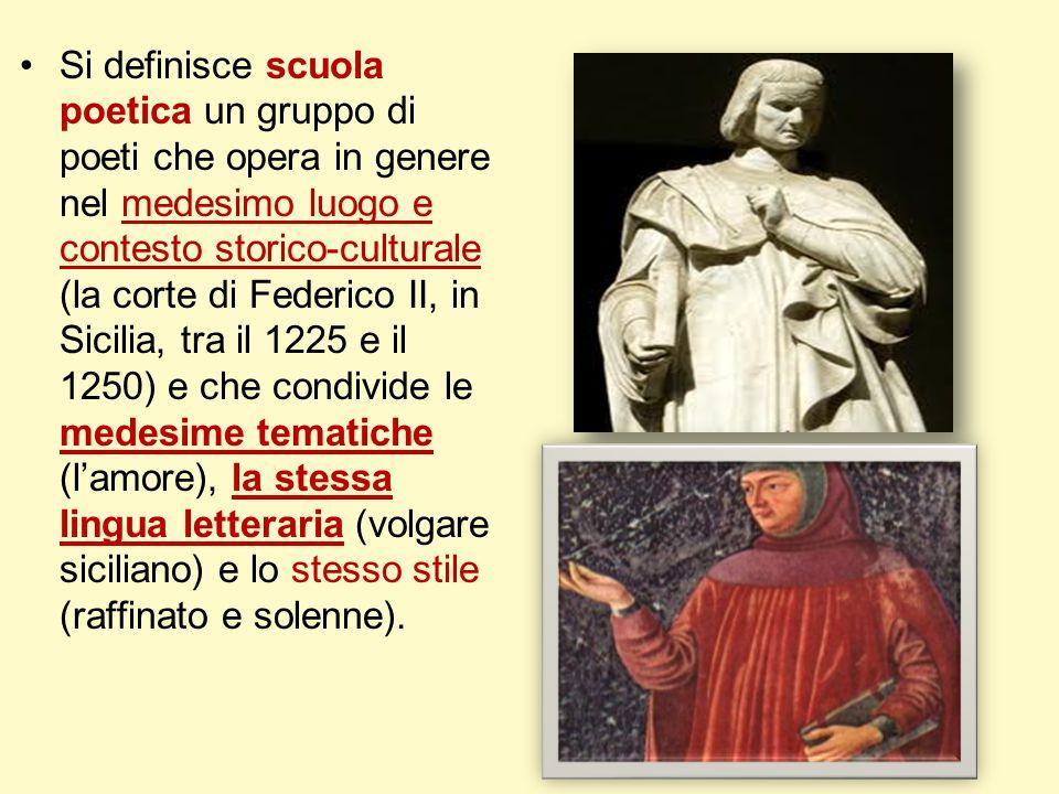 Si definisce scuola poetica un gruppo di poeti che opera in genere nel medesimo luogo e contesto storico-culturale (la corte di Federico II, in Sicili