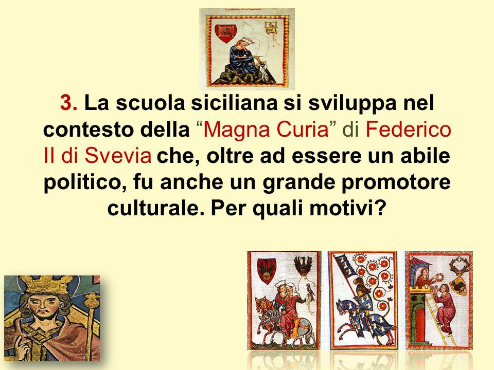 """3. La scuola siciliana si sviluppa nel contesto della """"Magna Curia"""" di Federico II di Svevia che, oltre ad essere un abile politico, fu anche un grand"""
