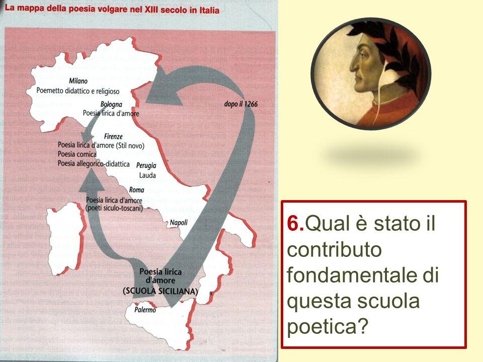 6.Qual è stato il contributo fondamentale di questa scuola poetica?