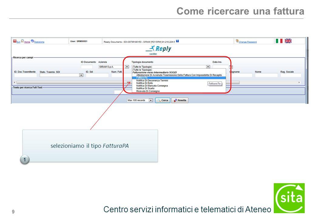 9 Centro servizi informatici e telematici di Ateneo Come ricercare una fattura selezioniamo il tipo FatturaPA 1 1