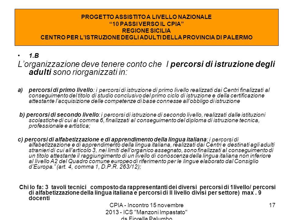 """17 PROGETTO ASSISTITO A LIVELLO NAZIONALE """"10 PASSI VERSO IL CPIA"""" REGIONE SICILIA CENTRO PER L'ISTRUZIONE DEGLI ADULTI DELLA PROVINCIA DI PALERMO 1.B"""