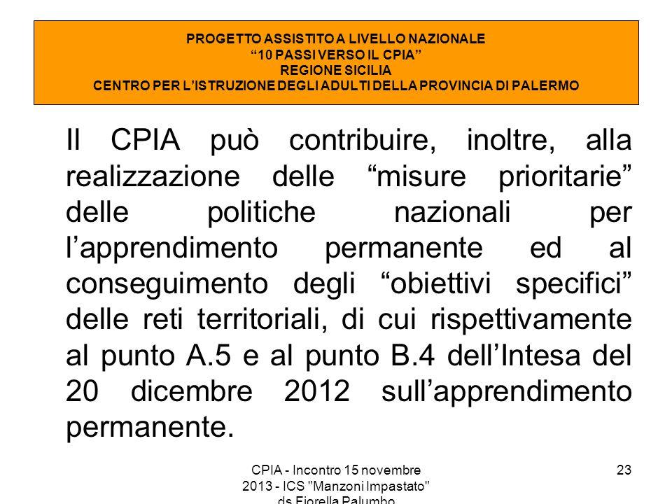 """23 Il CPIA può contribuire, inoltre, alla realizzazione delle """"misure prioritarie"""" delle politiche nazionali per l'apprendimento permanente ed al cons"""