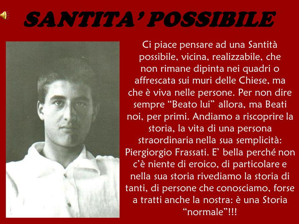 Pier Giorgio FRASSATI [Torino 1901 - 1925] La vita Laico nella Chiesa e cristiano nel mondo.