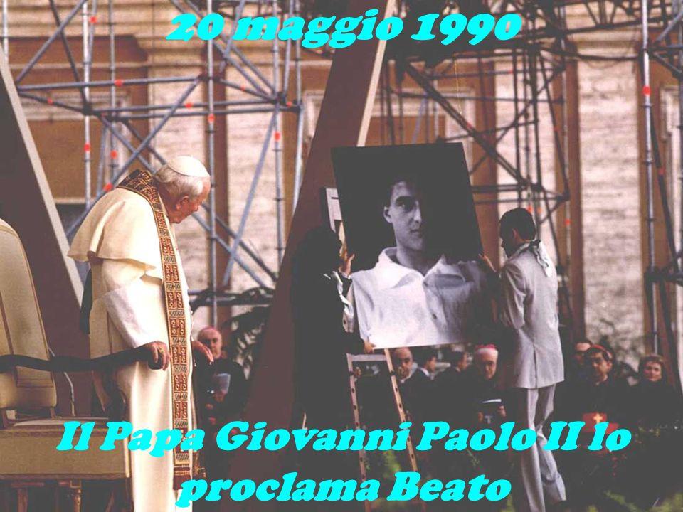 Il Papa Giovanni Paolo II lo proclama Beato 20 maggio 1990