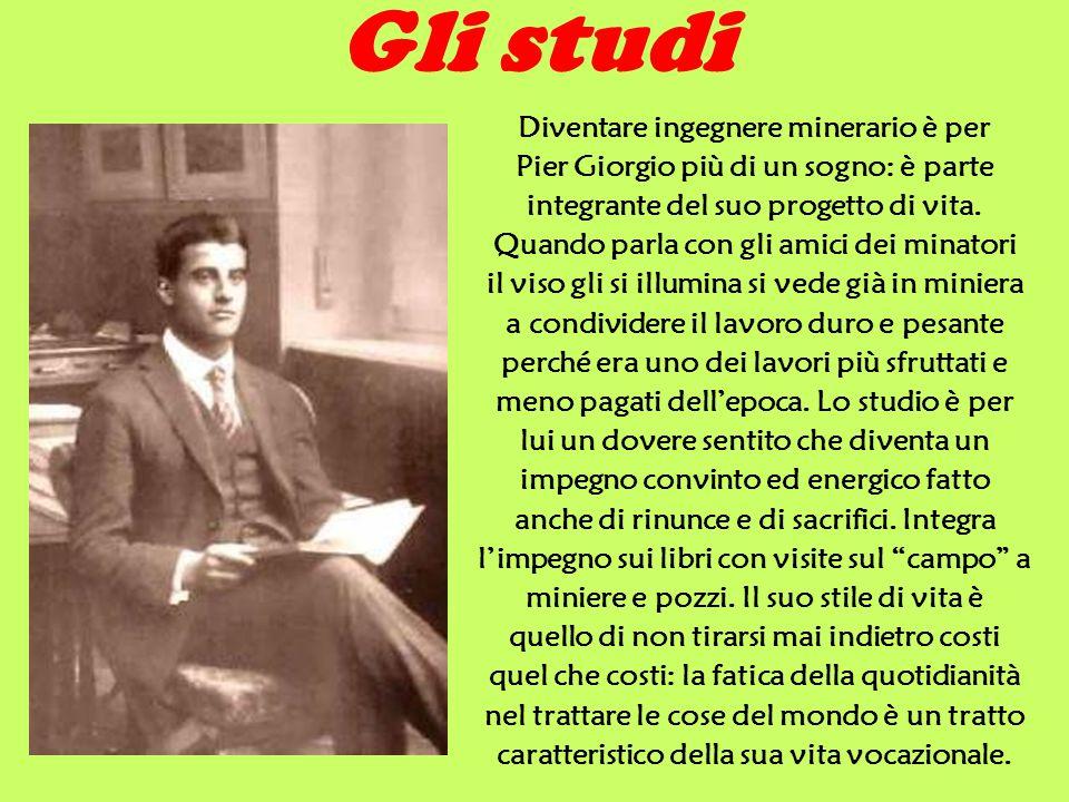 PierGiorgio Frassati PierGiorgio ci mostra che cosa veramente significhi, per un ragazzo come noi, dare una risposta concreta al Vieni e seguimi .