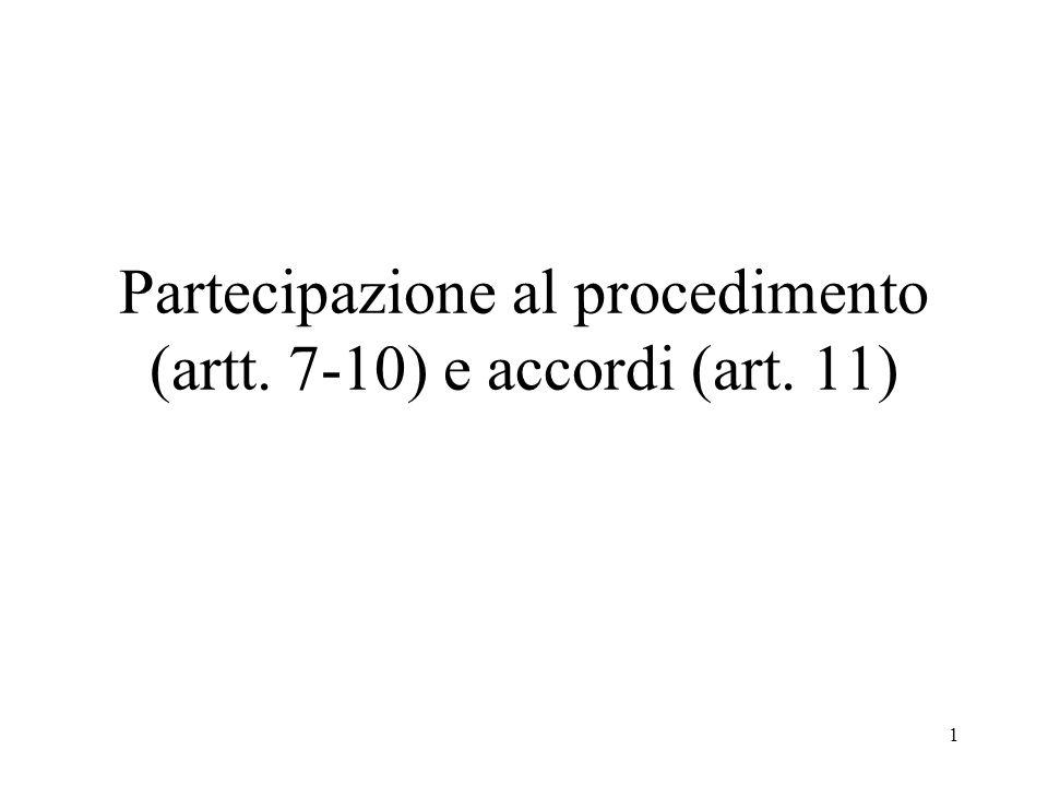 1 Partecipazione al procedimento (artt. 7-10) e accordi (art. 11)