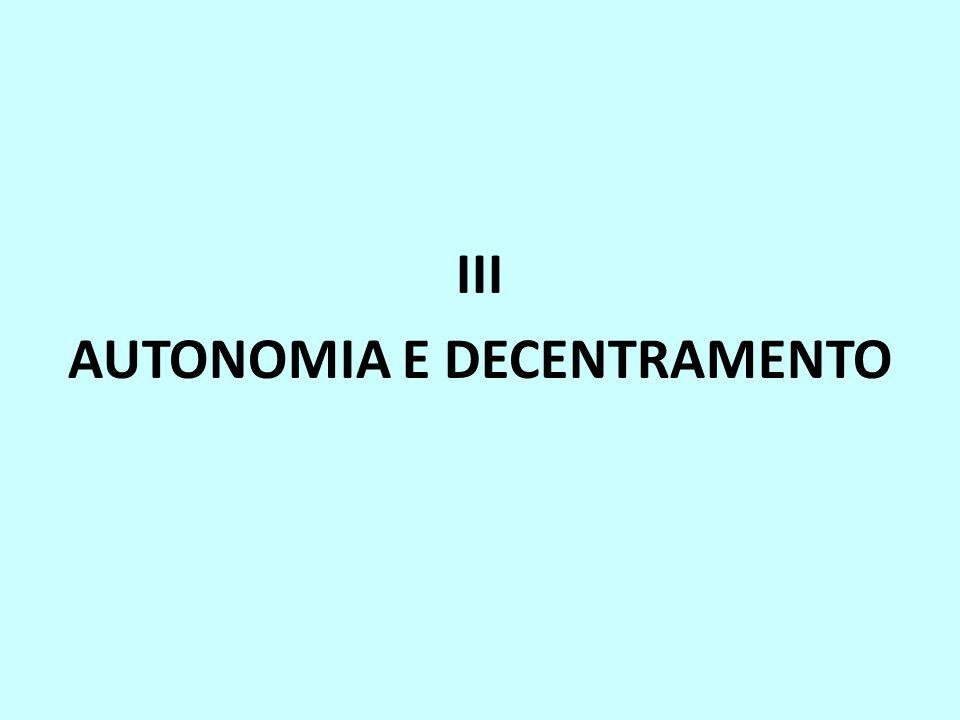 III AUTONOMIA E DECENTRAMENTO