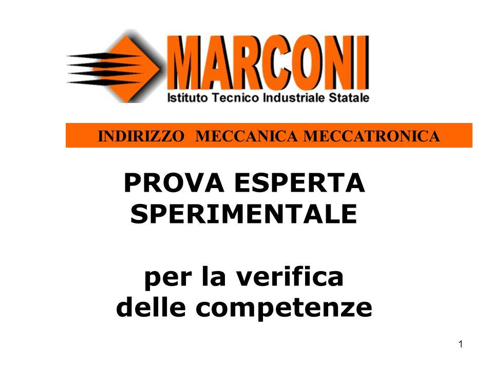 1 PROVA ESPERTA SPERIMENTALE per la verifica delle competenze INDIRIZZO MECCANICA MECCATRONICA