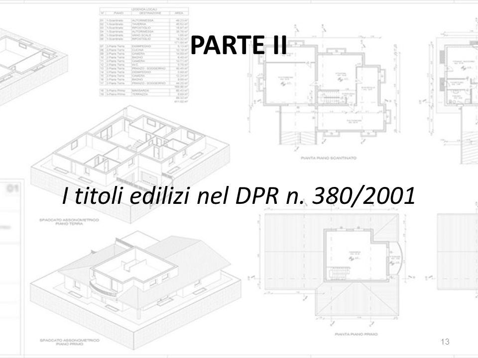 PARTE II I titoli edilizi nel DPR n. 380/2001 13