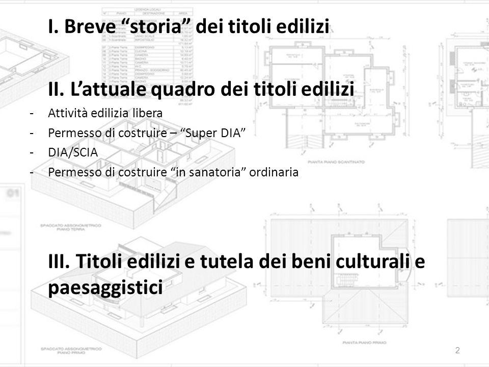 """I. Breve """"storia"""" dei titoli edilizi II. L'attuale quadro dei titoli edilizi -Attività edilizia libera -Permesso di costruire – """"Super DIA"""" -DIA/SCIA"""