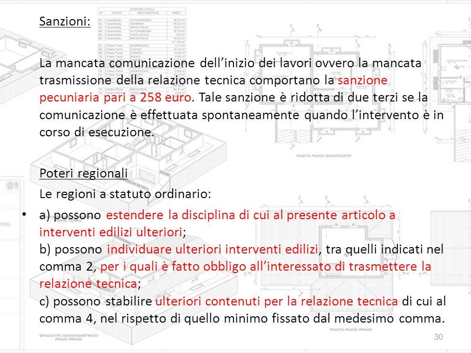 Sanzioni: La mancata comunicazione dell'inizio dei lavori ovvero la mancata trasmissione della relazione tecnica comportano la sanzione pecuniaria par