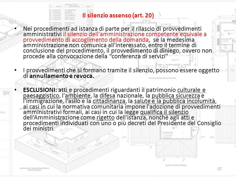 Il silenzio assenso (art. 20) Nei procedimenti ad istanza di parte per il rilascio di provvedimenti amministrativi il silenzio dell'amministrazione co