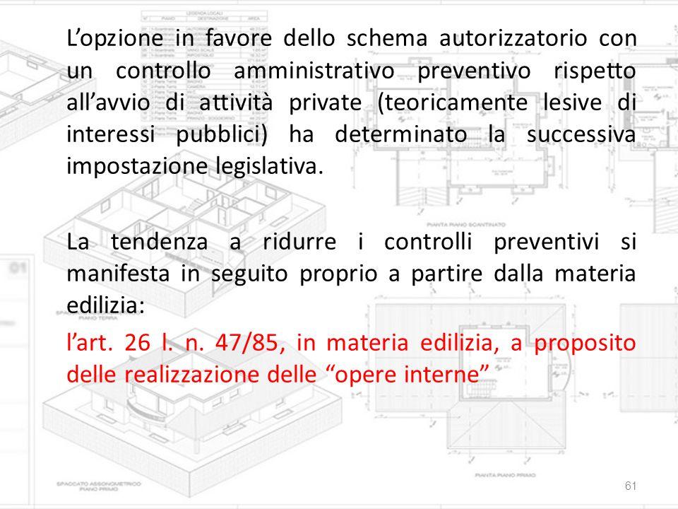 L'opzione in favore dello schema autorizzatorio con un controllo amministrativo preventivo rispetto all'avvio di attività private (teoricamente lesive