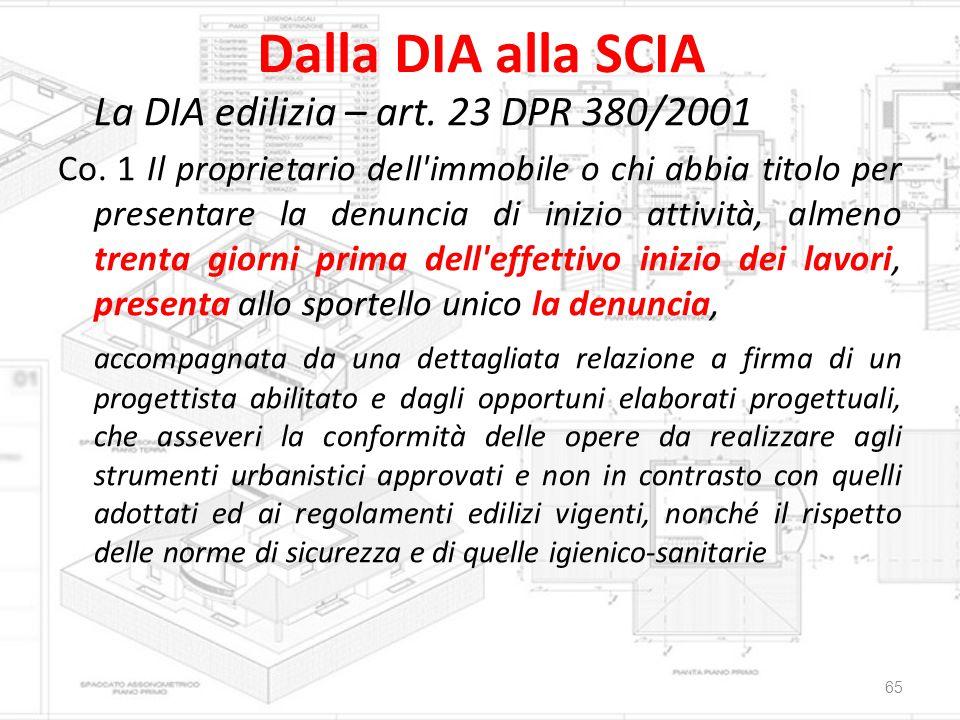 Dalla DIA alla SCIA La DIA edilizia – art. 23 DPR 380/2001 Co. 1 Il proprietario dell'immobile o chi abbia titolo per presentare la denuncia di inizio