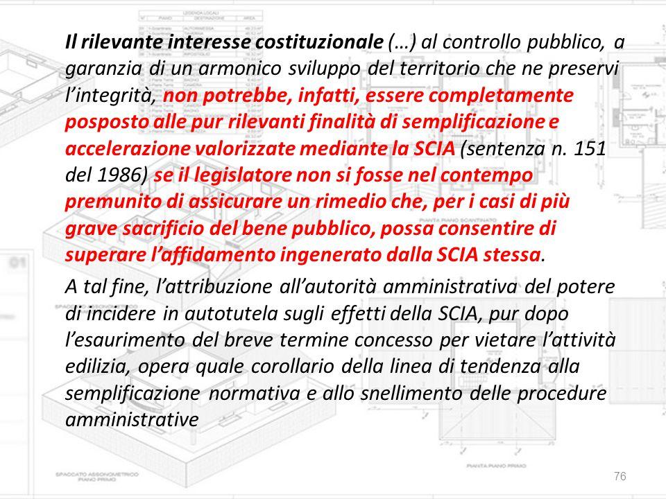 Il rilevante interesse costituzionale (…) al controllo pubblico, a garanzia di un armonico sviluppo del territorio che ne preservi l'integrità, non po