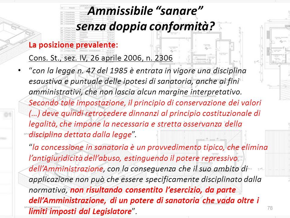"""Ammissibile """"sanare"""" senza doppia conformità? La posizione prevalente: Cons. St., sez. IV, 26 aprile 2006, n. 2306 """"con la legge n. 47 del 1985 è entr"""