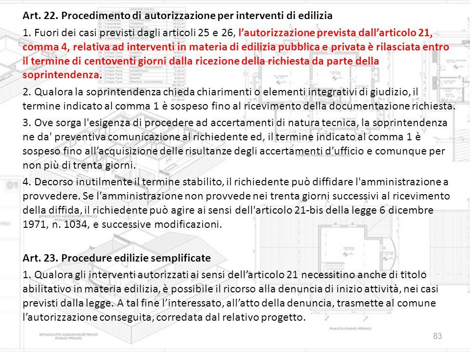 Art. 22. Procedimento di autorizzazione per interventi di edilizia 1. Fuori dei casi previsti dagli articoli 25 e 26, l'autorizzazione prevista dall'a