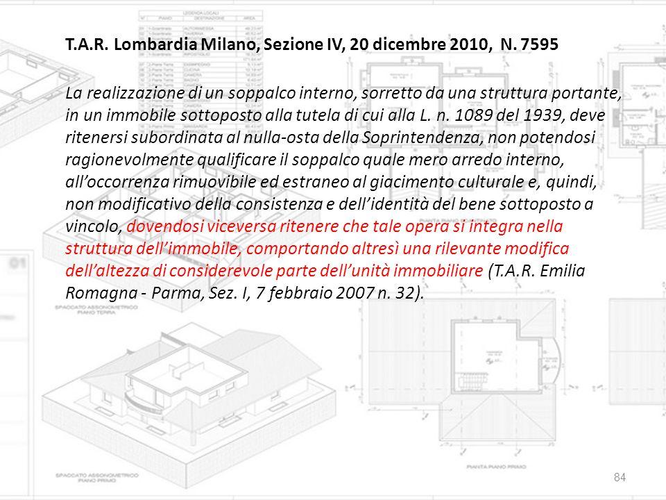 T.A.R. Lombardia Milano, Sezione IV, 20 dicembre 2010, N. 7595 La realizzazione di un soppalco interno, sorretto da una struttura portante, in un immo