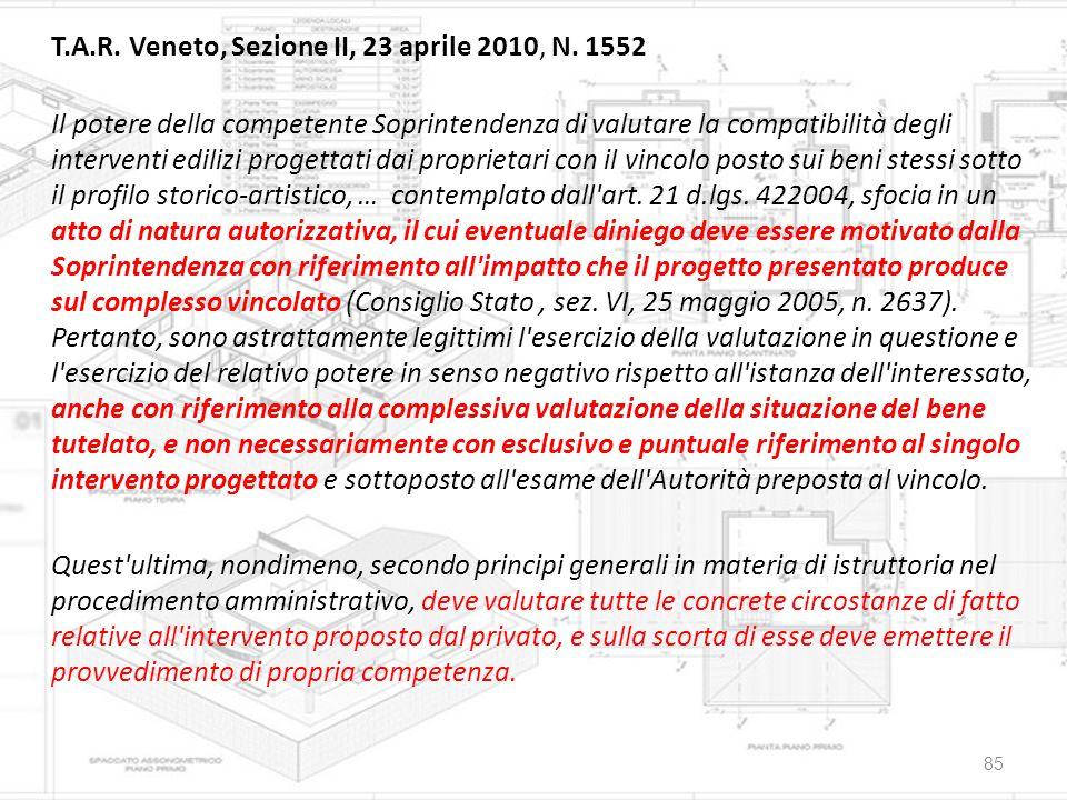 T.A.R. Veneto, Sezione II, 23 aprile 2010, N. 1552 Il potere della competente Soprintendenza di valutare la compatibilità degli interventi edilizi pro