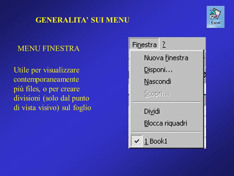 GENERALITA' SUI MENU MENU FINESTRA Utile per visualizzare contemporaneamente più files, o per creare divisioni (solo dal punto di vista visivo) sul foglio