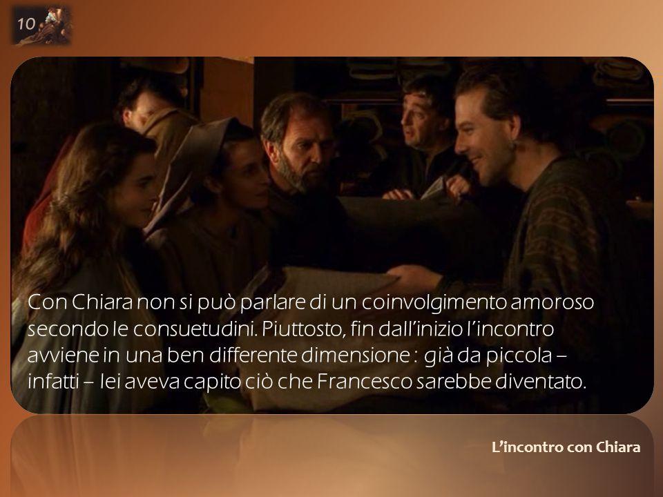L'incontro con Chiara 10 Con Chiara non si può parlare di un coinvolgimento amoroso secondo le consuetudini.