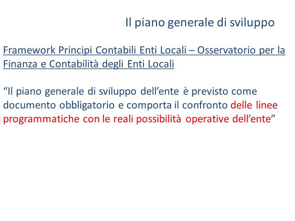 """Il piano generale di sviluppo Framework Principi Contabili Enti Locali – Osservatorio per la Finanza e Contabilità degli Enti Locali """"Il piano general"""