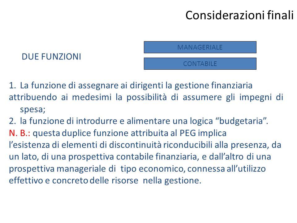 Considerazioni finali 1.La funzione di assegnare ai dirigenti la gestione finanziaria attribuendo ai medesimi la possibilità di assumere gli impegni d