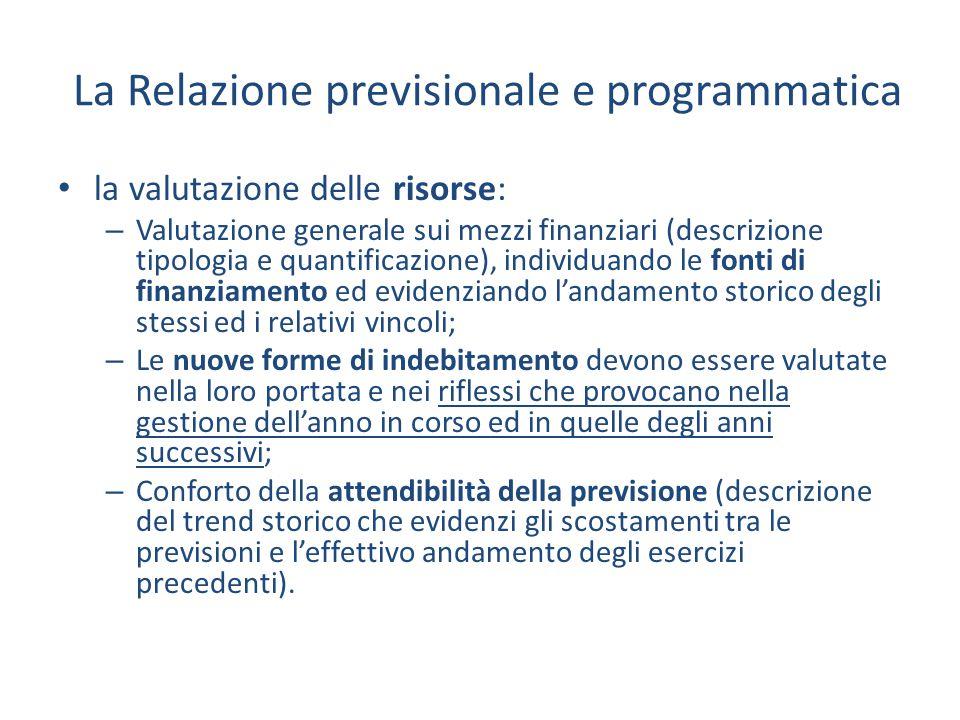 La Relazione previsionale e programmatica la valutazione delle risorse: – Valutazione generale sui mezzi finanziari (descrizione tipologia e quantific
