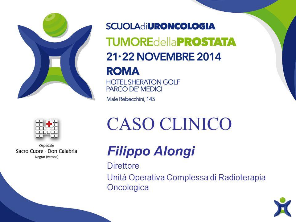CASO CLINICO Filippo Alongi Direttore Unità Operativa Complessa di Radioterapia Oncologica