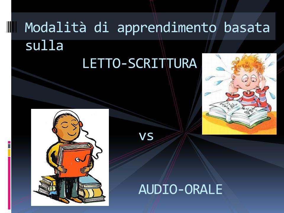 Modalità di apprendimento basata sulla LETTO-SCRITTURA vs AUDIO-ORALE