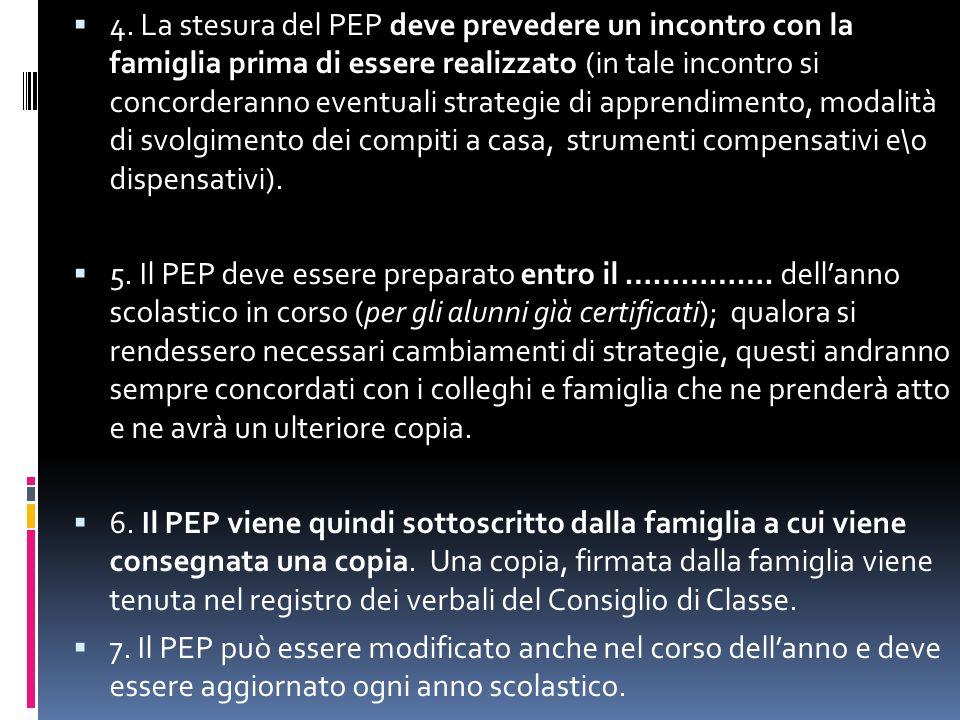  4. La stesura del PEP deve prevedere un incontro con la famiglia prima di essere realizzato (in tale incontro si concorderanno eventuali strategie d