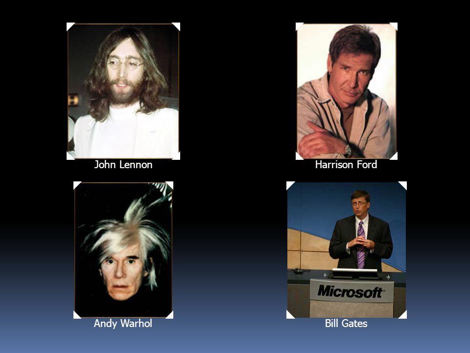 John Lennon Harrison FordAndy Warhol Bill Gates