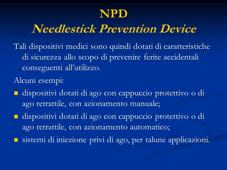 NPD Needlestick Prevention Device Tali dispositivi medici sono quindi dotati di caratteristiche di sicurezza allo scopo di prevenire ferite accidental