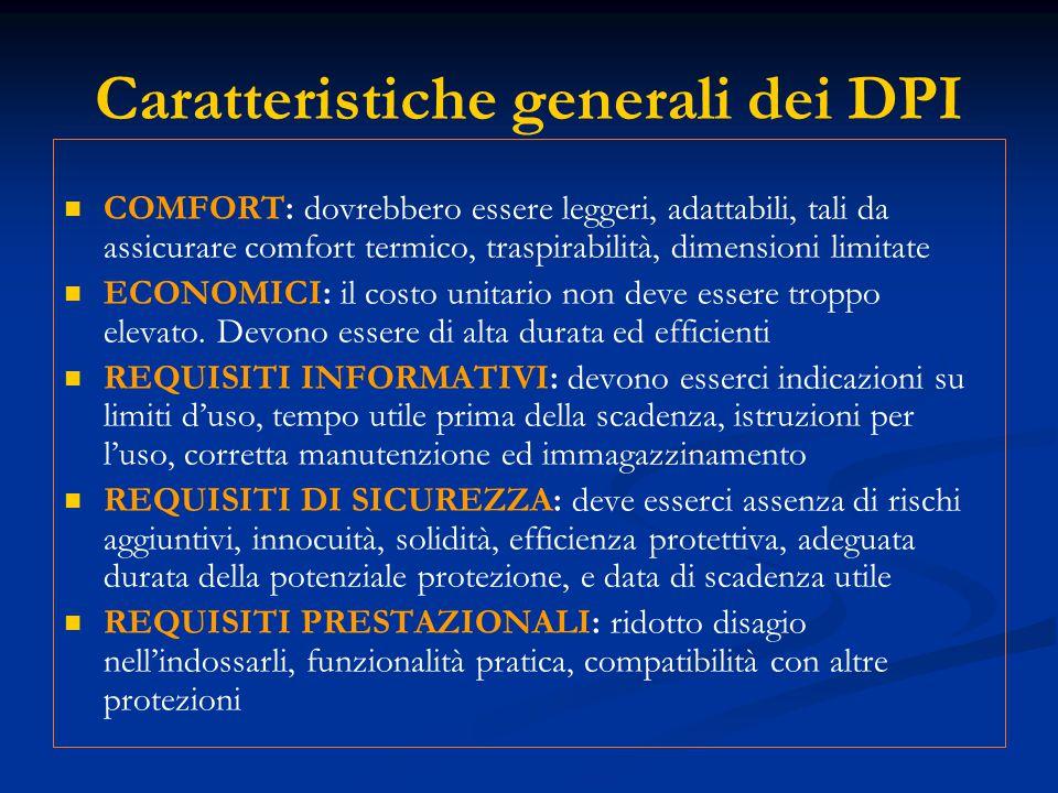 Caratteristiche generali dei DPI COMFORT: dovrebbero essere leggeri, adattabili, tali da assicurare comfort termico, traspirabilità, dimensioni limita
