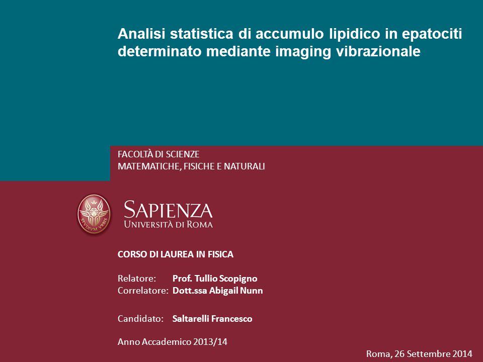 Analisi statistica di accumulo lipidico in epatociti determinato mediante imaging vibrazionale FACOLTÀ DI SCIENZE MATEMATICHE, FISICHE E NATURALI CORS