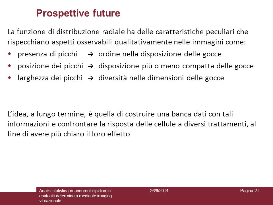 Prospettive future 26/9/2014Analisi statistica di accumulo lipidico in epatociti determinato mediante imaging vibrazionale Pagina 21 La funzione di di
