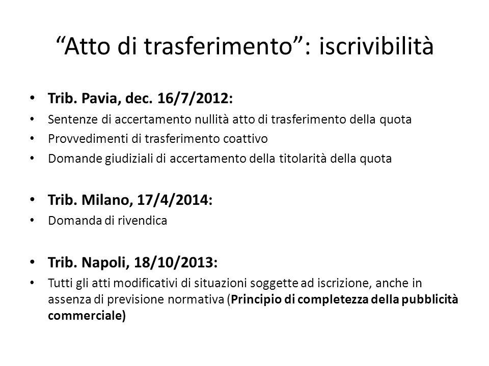 """""""Atto di trasferimento"""": iscrivibilità Trib. Pavia, dec. 16/7/2012: Sentenze di accertamento nullità atto di trasferimento della quota Provvedimenti d"""