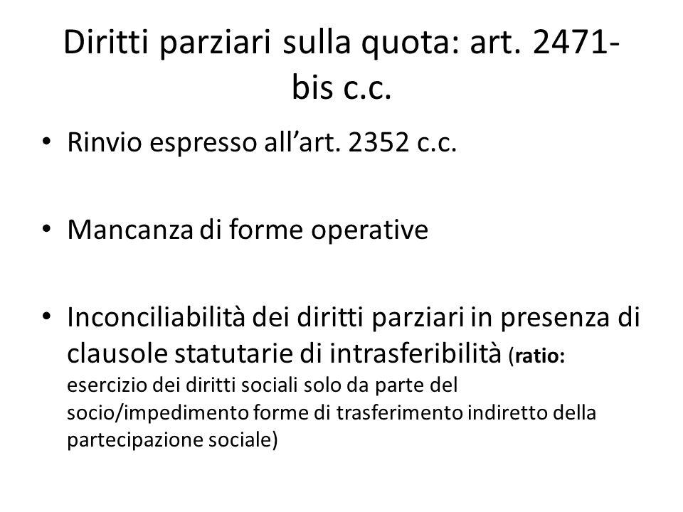 Diritti parziari sulla quota: art. 2471- bis c.c. Rinvio espresso all'art. 2352 c.c. Mancanza di forme operative Inconciliabilità dei diritti parziari