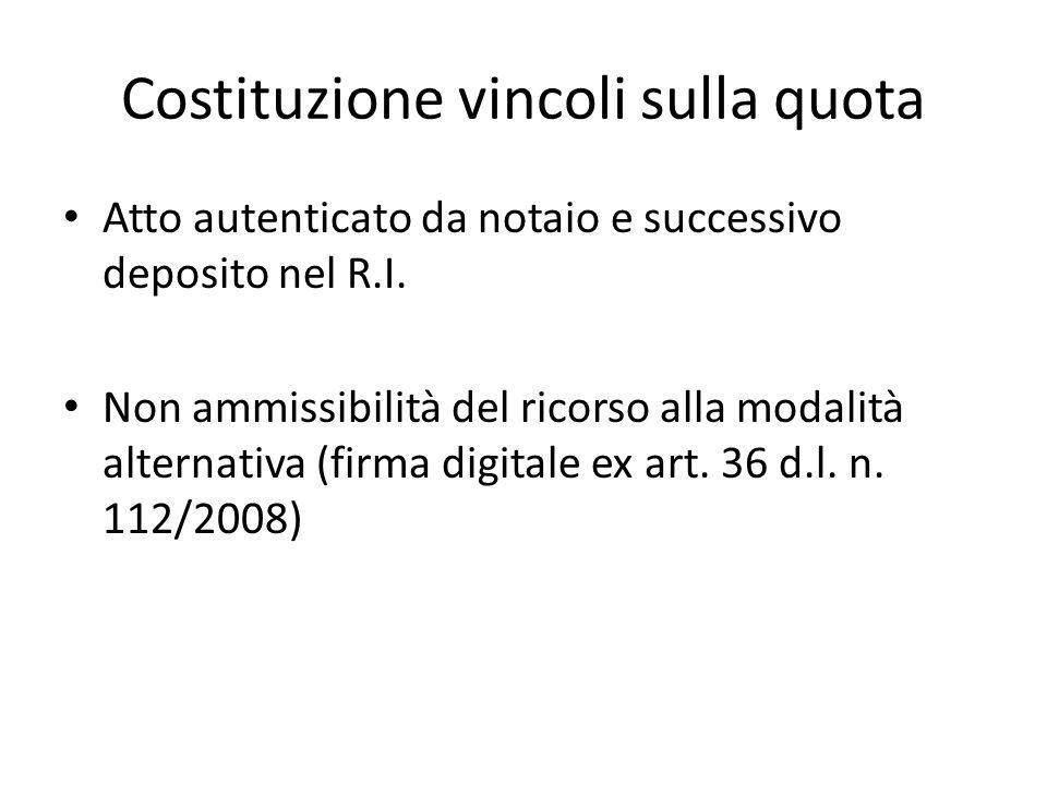 Costituzione vincoli sulla quota Atto autenticato da notaio e successivo deposito nel R.I. Non ammissibilità del ricorso alla modalità alternativa (fi
