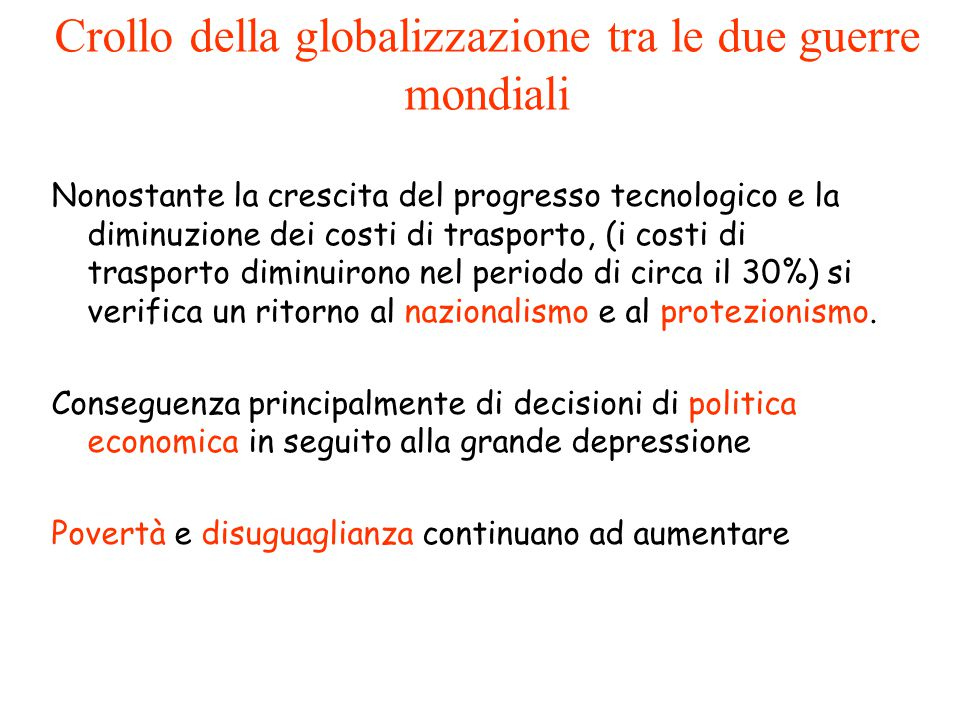 Nonostante la crescita del progresso tecnologico e la diminuzione dei costi di trasporto, (i costi di trasporto diminuirono nel periodo di circa il 30