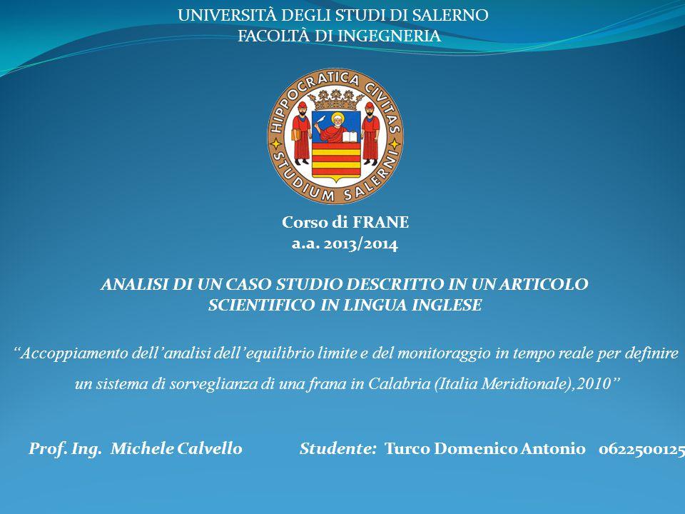 UNIVERSITÀ DEGLI STUDI DI SALERNO FACOLTÀ DI INGEGNERIA Corso di FRANE a.a. 2013/2014 ANALISI DI UN CASO STUDIO DESCRITTO IN UN ARTICOLO SCIENTIFICO I
