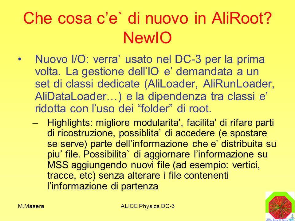 M.MaseraALICE Physics DC-3 Che cosa c'e` di nuovo in AliRoot.