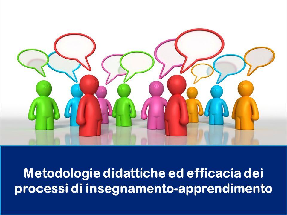 Metodologie didattiche ed efficacia dei processi di insegnamento-apprendimento