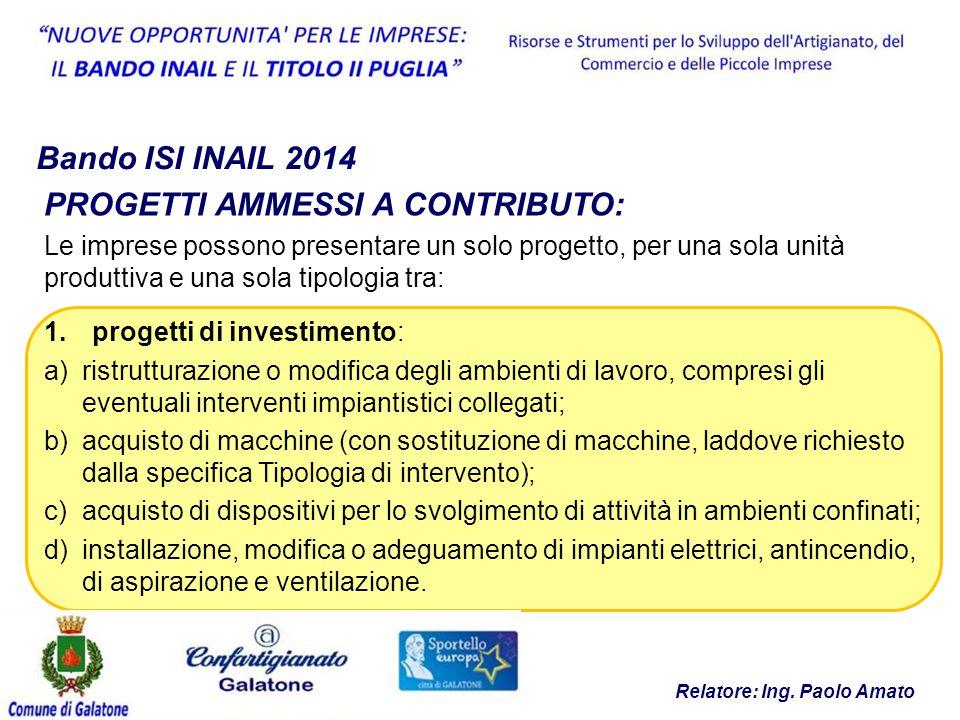 Bando ISI INAIL 2014 CHI LA PRESENTA: Il Datore di Lavoro Il Consulente del Lavoro Chi ha accesso al tuo PUNTO CLIENTE sul sito INAIL Relatore: Ing.