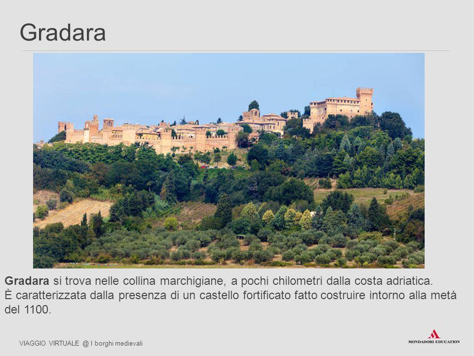 Gradara si trova nelle collina marchigiane, a pochi chilometri dalla costa adriatica. È caratterizzata dalla presenza di un castello fortificato fatto