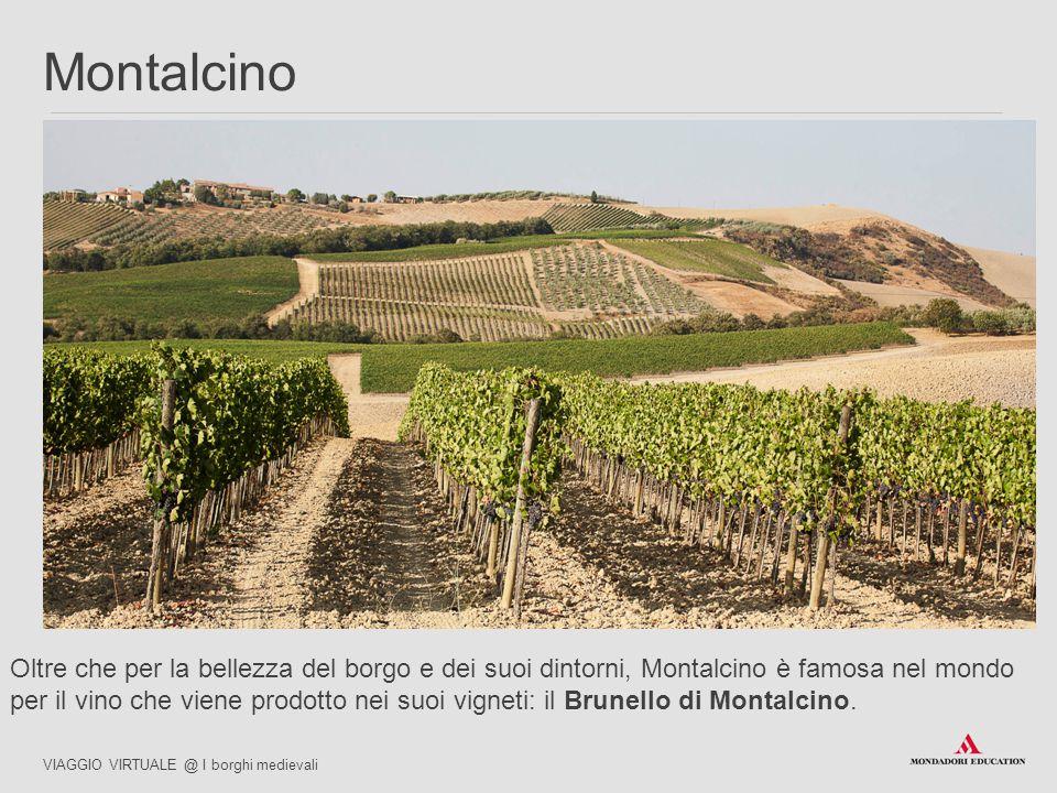 Oltre che per la bellezza del borgo e dei suoi dintorni, Montalcino è famosa nel mondo per il vino che viene prodotto nei suoi vigneti: il Brunello di