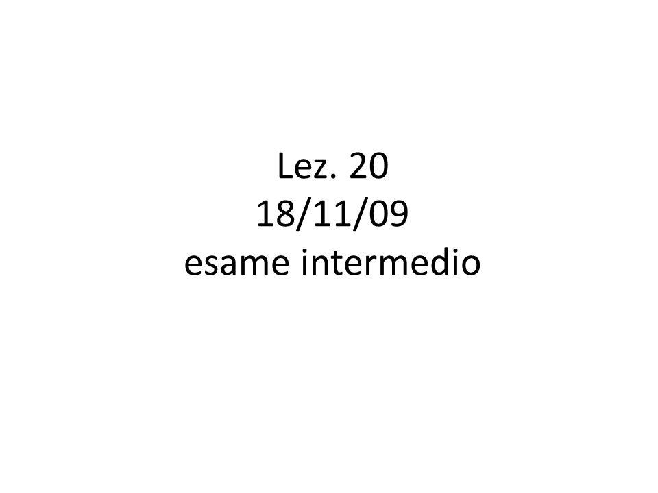 Lez. 20 18/11/09 esame intermedio