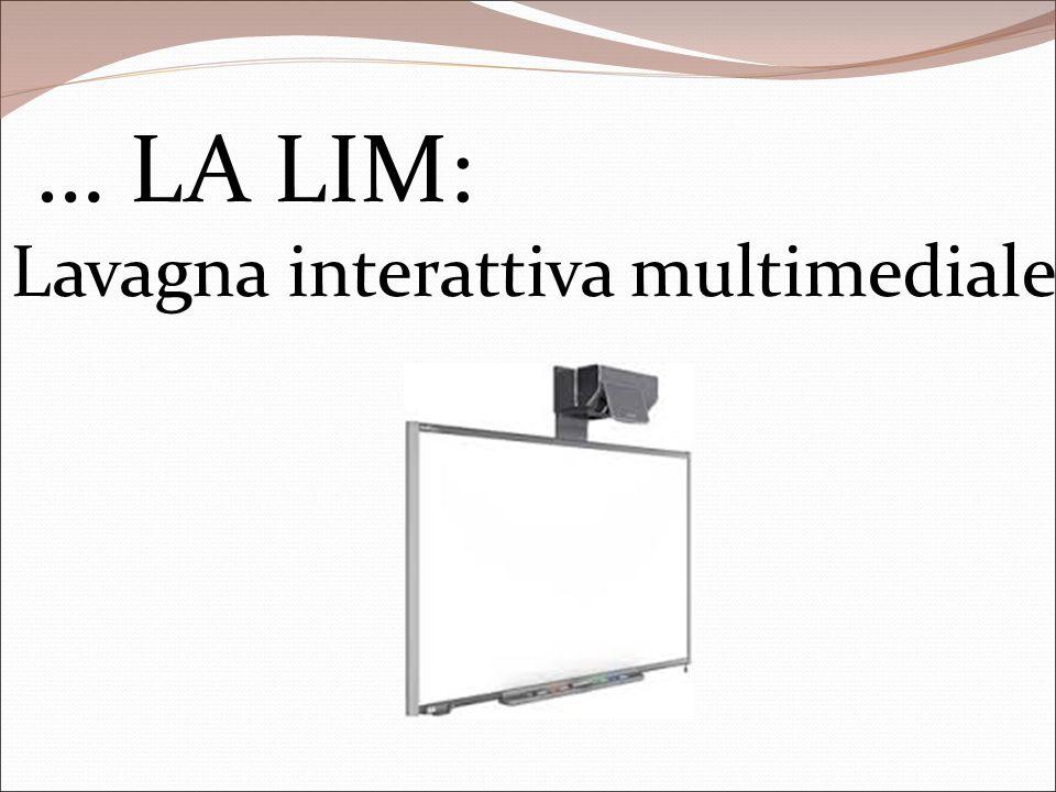 … LA LIM: Lavagna interattiva multimediale