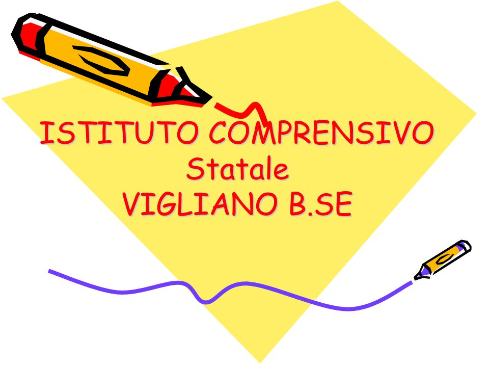 ISTITUTO COMPRENSIVO Statale VIGLIANO B.SE